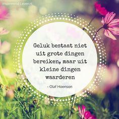 Wijsheid voor vandaag :) #inspiratie #wijsheid #geluk #kleinedingen