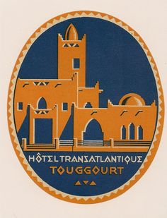 Hotel Transantlantique, Touggourt Luggage Stickers, Luggage Labels, Vintage Poster, Vintage Travel Posters, Hotel Logo, Vintage Hotels, Travel Tags, Vintage Luggage, Advertising Poster