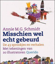Annie MG Schmidt 'Misschien wel echt gebeurd' 43 sprookjes en verhalen