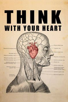 Think with your Heart — #MindBodySpirit. Brought to you by SunGoddess Magazine: Igniting the Powerful Goddess WIthin http://sungoddessmagazine.com