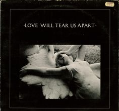 "Joy Division's single ""Love Will Tear Us Apart"" (1980)"