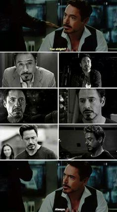 "Tony Stark - ""You're all right?"" ""Always"""
