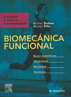 Biomecánica funcional: miembros, cabeza, tronco /  Michel Dufour y M. Pillu. 2006.