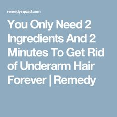 You Only Need 2 Ingredients And 2 Minutes To Get Rid of Underarm Hair Forever | Remedy
