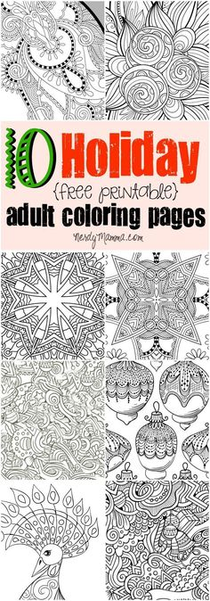 Good Thing Ive Got These 10 Free Printable Holiday Adult Coloring Pages To Help Pull Me A De Stress Or Izm Like Excorcism But For Not Demons