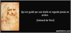 Qui est guidé par une étoile ne regarde jamais en arrière. (Léonard de Vinci) #citations #LéonarddeVinci