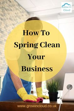 A detailed blog post on how to spring clean your business in 9 different aspects of your business.
