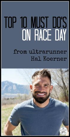You know who has the best running and race advice? Runners who have been there! And ultrarunner Hal Koerner has BEEN THERE. Trust us, you want these race tips! Talk about fitness inspiration ...