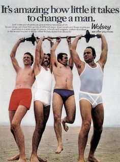 """1970s Wolsey mens underwear ad. Not really clear why 4 dudes are on the beach in their drawers lifting one weight. Not really clear how this underwear is """"changing a man"""""""