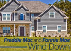 Winding Down of Fannie Mae and Freddie Mac Will Impact Mortgage and Housing Markets