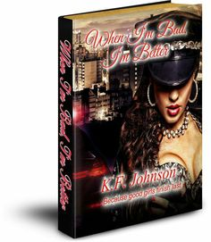 Da Reviewers Presents.... When I'm Bad, I'm Better by K.F Johnson @AuthorkfJohnson ★★★★★ This book is another page turner by this author. I was just recently introduced to her work and I'm loving it. Her books run over with drama, lies, deceit, and pleasure.  There were no grammatical errors within this book. The cover of the book is very catchy. It gave a glimpse of what was coming inside the story. IMO, the title does not really fit the story, but it grabs your attention and makes you…