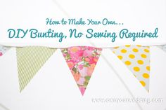 Love the idea of wedding bunting, but don't have the budget to buy it or the sewing skills to make it? Here's our guide to easy DIY bunting, without sewing. Diy Bunting No Sew, Fabric Bunting, Wedding Crafts, Diy Wedding, Wedding Ideas, Small Flags, Wedding Bunting, Make Your Own, Make It Yourself