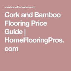 Cork and Bamboo Flooring Price Guide | HomeFlooringPros.com
