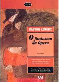 Bebendo Livros: O fantasma da Ópera -  Gaston Leroux