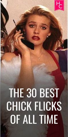 The 30 Best Chick Flicks Of All Time | Chick Flicks| Best| Pop Culture
