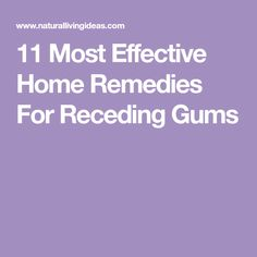 Receding gums, or gingival recession, is a retraction of the gums from the crown of the teeth. It is a progressive condition that may start as early as in childhood or adolescence and worsens ever Gum Health, Dental Health, Health And Nutrition, Health Fitness, Herbal Remedies, Health Remedies, Home Remedies, Causes Of Bad Breath, Gum Inflammation