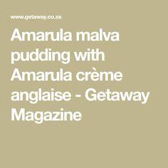 Amarula malva pudding with Amarula crème anglaise - Getaway Magazine South African Desserts, South African Recipes, Malva Pudding, Custard, Magazine, Panna Cotta, Foods, Food Food, Cream