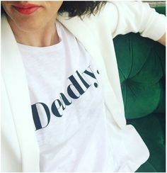 D-E-A-D-L-Y Womens organic t-shirt In Dublin, DEADLY is the ultimate compliment you can give a person. And there are some incredible women out.