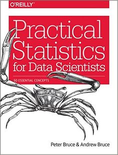 Practical Statistics for Data Scientists: 50 Essential Concepts: 9781491952962: Computer Science Books @ Amazon.com