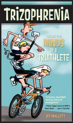 Very funny (and spot on) book about the life of a triathlete.