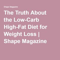 The Truth About the Low-Carb High-Fat Diet for Weight Loss | Shape Magazine