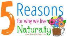 5 Reasons for Why We Live Naturally