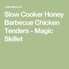Slow Cooker Honey Barbecue Chicken Tenders - Magic Skillet