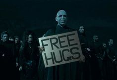 I've always said that Voldemort is just terribly misunderstood and just needs a hug! lol