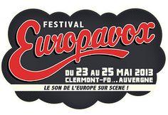 Europavox 2013 à Clermont Ferrand du 23 au 25 mai 2013