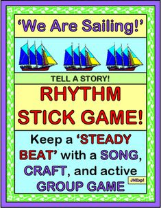 "TELL a STORY with RHYTHM STICKS! Play a group game based on that great song, ""We Are Sailing!"", with new kid-friendly lyrics.  Make a Sailing Ship Craft to top a rhythm stick!  Easy active game for a rainy day.  Humor, repetitive lyrics, and whole-body learning!  (15 pages) From Joyful Noises Express TpT $"
