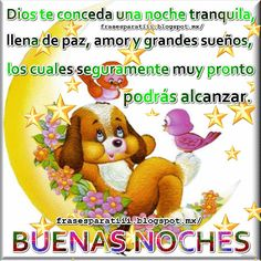 FRASES PARA TI: DIOS TE CONCEDA... VISITANOS Good Night Gif, Good Night Quotes, Thank You Lord, Doria, Spanish Quotes, How To Stay Motivated, Winnie The Pooh, Good Morning, Crochet