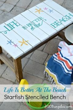 DIY Starfish stenciled bench with saying Life Is Better At The Beach simple Tutorial Cottage Furniture, Porch Furniture, Redoing Furniture, Furniture Dolly, Coastal Furniture, Painted Furniture, Outdoor Furniture, Beach Cottage Decor, Coastal Decor