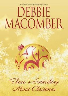 There's Something about Christmas by Debbie Macomber - Emma Collins has always believed that the world is divided into two kinds of people: those who love fruitcake and those who don't. (Bilbary Town Library: Good for Readers, Good for Libraries) I Love Books, Good Books, Books To Read, My Books, Story Books, Debbie Macomber, Date, Best Christmas Books, Christmas Time