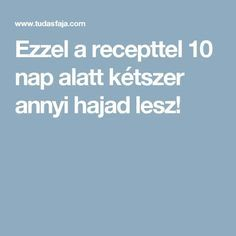 Ezzel a recepttel 10 nap alatt kétszer annyi hajad lesz! Health 2020, Beauty Hacks, Beauty Tips, Hair Care, Hair Makeup, Hair Beauty, Hairstyle, Wellness, Humor