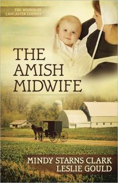 """""""The Amish Midwife"""" by Mindy Starns Clark and Leslie Gould was the 2012 Christy Award winner in Contemporary Series."""