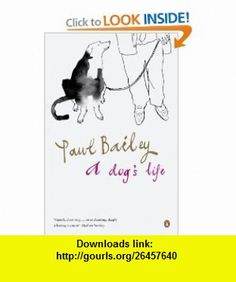 Dogs Life (9780141011967) Paul Bailey , ISBN-10: 0141011963  , ISBN-13: 978-0141011967 ,  , tutorials , pdf , ebook , torrent , downloads , rapidshare , filesonic , hotfile , megaupload , fileserve