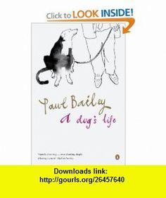 Dogs Life (9780141011967) Paul Bailey , ISBN-10: 0141011963  , ISBN-13: 978-0141011967 ,  , tutorials , pdf , ebook , torrent , downloads , rapidshare , filesonic , hotfile , megaupload , fileserve