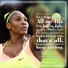 Serena Williams Quotes, Venus And Serena Williams, Sarena Williams, Fighting Quotes, Keep Smiling, Woman Quotes, Women Empowerment, Feel Better, Just Go