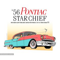 American Classic Car Illustration Print or Poster for Sale :: '56 Pontiac Star Chief — Wall art for the home: buy a print or poster of this great-looking, full-color, american classic car. A great print or poster gift for those in love of the fifties and American vintage cars.