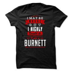 BURNETT never wrong