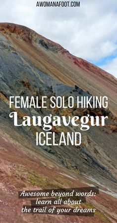Hiking solo the dramatic Laugavegur trail in Iceland- through black sands, colorful rocks, lava fields, ice bridges, and geysers. Hiking and camping in Iceland   female solo hiking   bucket list trail   geysers   glacier   mountains   Landmannalaugar   Thorsmork   Awomanafoot.com