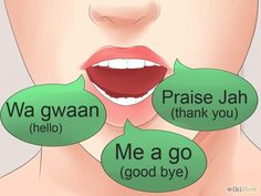 Learn to speak Rastafarian because I'm silly like dat and I always wanted to learn a second language :-D