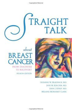 Straight Talk About Breast Cancer: From Diagnosis to Recovery by Suzanne W. Braddock MD, Jane M. Kercher MD, John J Edney MD, Melanie Morrissey Clark #Bookk #Breast_Cancer