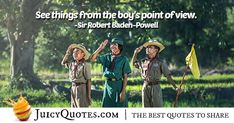 Enjoy these great Boy Scout Quotes. Boy Scout Point of View Quote High Quotes, Daily Quotes, Best Quotes, Point Of View Quotes, Campfire Quotes, Scout Quotes, Robert Baden Powell, Jokes Quotes, Boy Scouts