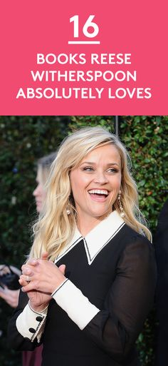 16 Books Reese Witherspoon Absolutely Loves   From nail-biting thrillers to how-to guides, see which page-turners she can't put down