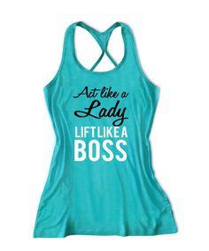 Act like a lady lift like a boss Women's Fitness Tank Top -X 653 Women's Fitness, Fitness Models, Act Like A Lady, Workout Hairstyles, Workout Tank Tops, Boss Lady, Amazing Women, Lifestyle Blog, Fit Women