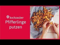 Pfifferlinge putzen: Der richtige Pilzputz in 5 Schritten
