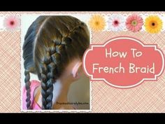 How To French Braid, hair4myprincess - YouTube. Yes, I'm lame. I am 27 and still have no idea how to do a french braid