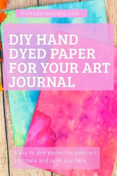 Coffee dyed paper is great, but some journals need more color. Learn how to dye super colorful paper for your junk journals and art journals. Journal Paper, Art Journal Pages, Art Journals, Junk Journal, Journal Covers, Handmade Journals, Handmade Books, Handmade Crafts, Handmade Rugs