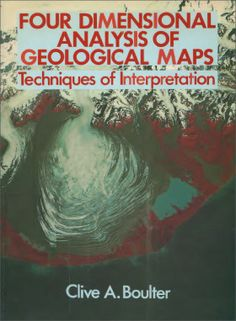 Four dimensional analysis of geological maps : techniques of interpretation / Clive A. Boulter ; ilustrated by JosieWilkinson. Chichester [etc.] : Wiley, 1989. This introductory textbook has been developed to provide first-year university students with a grounding in the basic techniques of geological map analysis. The text takes into account recent advances in tectonic understanding which have brought about a new generation of mapping techniques, such as satellite-based remote sensing…